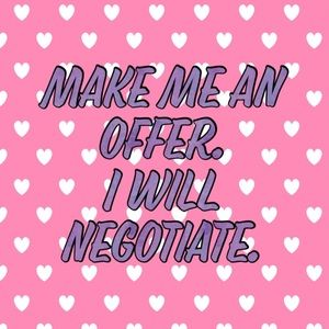 😘 Make me an offer. I will negotiate 😘